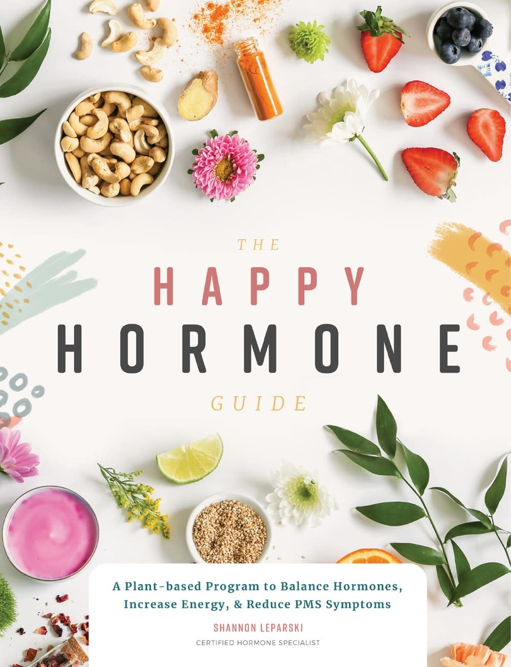 Blue Star Press The Happy Hormone Guide: A Plant-Based Program...
