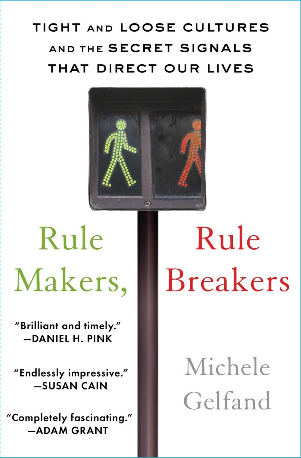 Scribner Rule Makers, Rule Breakers: ...Secret Signals that Direct Our Lives