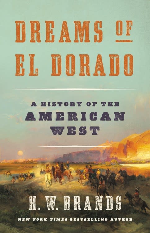 Basic Books Dreams of El Dorado: History of the American West