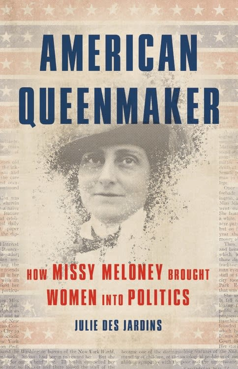 Basic Books American Queenmaker: How Missy Meloney... Women into Politics