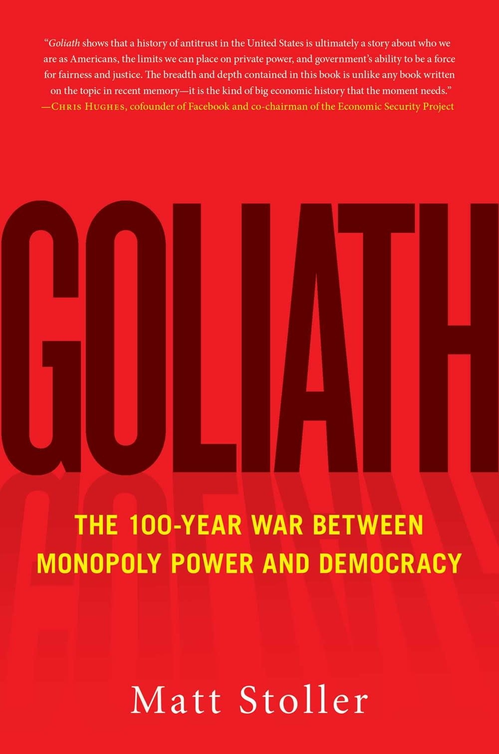 Simon & Schuster Goliath: The 100-Year War Between Monopoly Power and Democracy