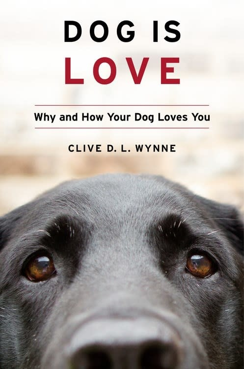 Houghton Mifflin Harcourt Dog Is Love: Why and How Your Dog Loves You