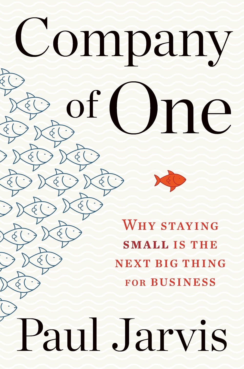 Mariner Books Company of One: Why Staying Small is the Next Big Thing for Business