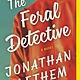 Ecco The Feral Detective: A Novel