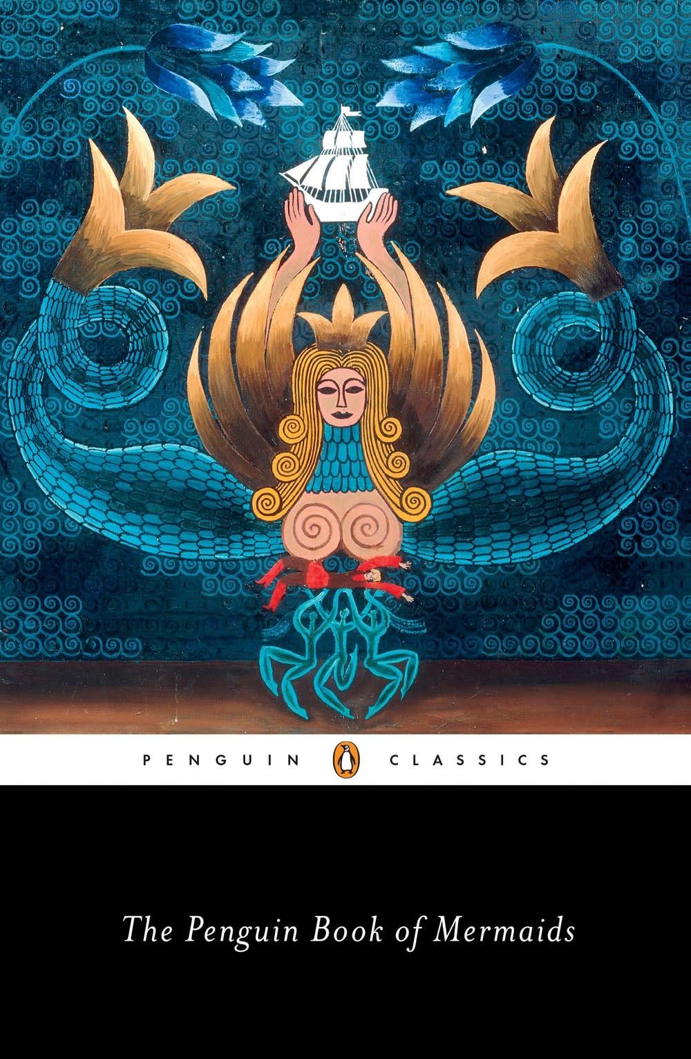 Penguin Classics The Penguin Book of Mermaids