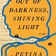 Scribner Out of Darkness, Shining Light: A Novel