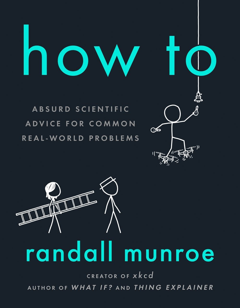 Riverhead Books How To: Absurd Scientific Advice for Common Real-World Problems