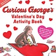 HMH Books for Young Readers Curious George: Valentine's Day Activity Book