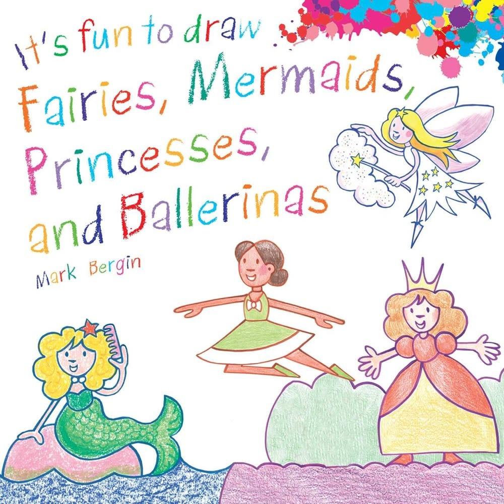 Sky Pony It's Fun to Draw: Fairies, Mermaids, Princesses, and Ballerinas