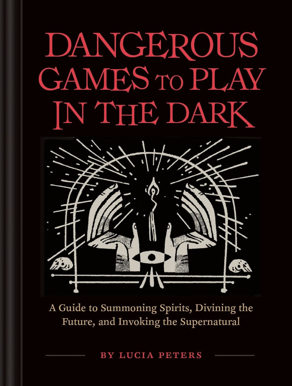 Chronicle Books Dangerous Games to Play in the Dark
