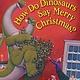 The Blue Sky Press How Do Dinosaurs Say Merry Christmas?