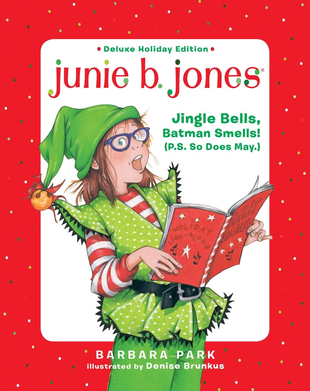 Random House Books for Young Readers Junie B. Jones: Jingle Bells, Batman Smells! (P.S. So Does May.)