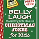 Sky Pony Belly Laugh: Sidesplitting Santa Claus and Christmas Jokes for Kids