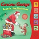 HMH Books for Young Readers Curious George: Sounds Like Christmas (Sound Book)