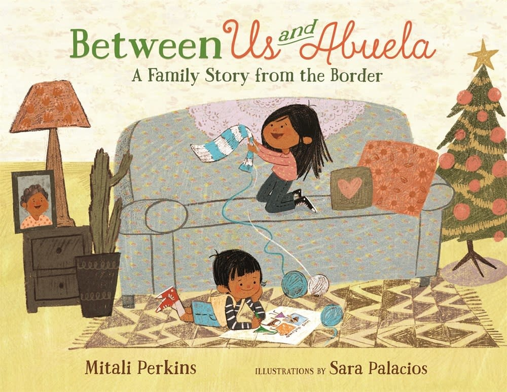Farrar, Straus and Giroux (BYR) Between Us and Abuela: A Family Story from the Border