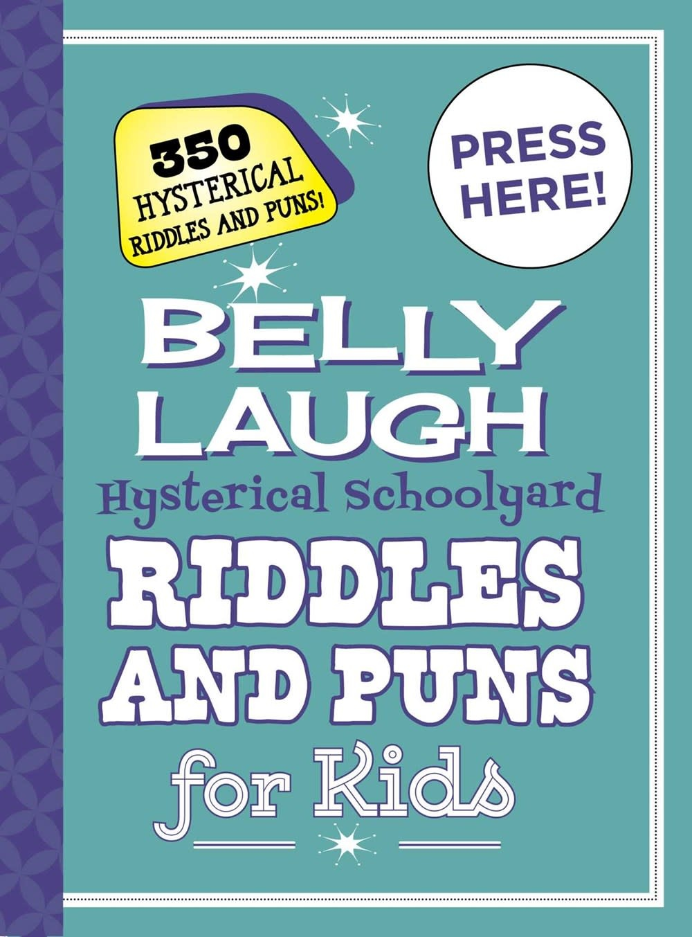 Sky Pony Belly Laugh: Hysterical Schoolyard Riddles and Puns for Kids