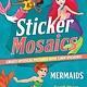 Castle Point Books Sticker Mosaics: Mermaids
