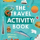 Lonely Planet Kids Lonely Planet Kids: The Travel Activity Book