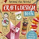 Lonely Planet Kids Lonely Planet Kids: Around the World Craft and Design Book
