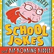 Sterling Children's Books Universe's Greatest School Jokes and Rip-Roaring Riddles