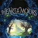 Disney Press Heart of the Moors: An Original Maleficent, Mistress of Evil Novel