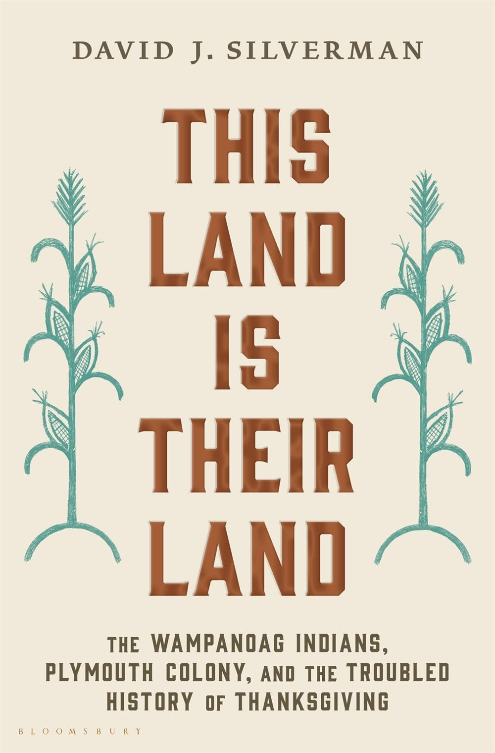 Bloomsbury Publishing This Land Is Their Land: ...the Troubled History of Thanksgiving