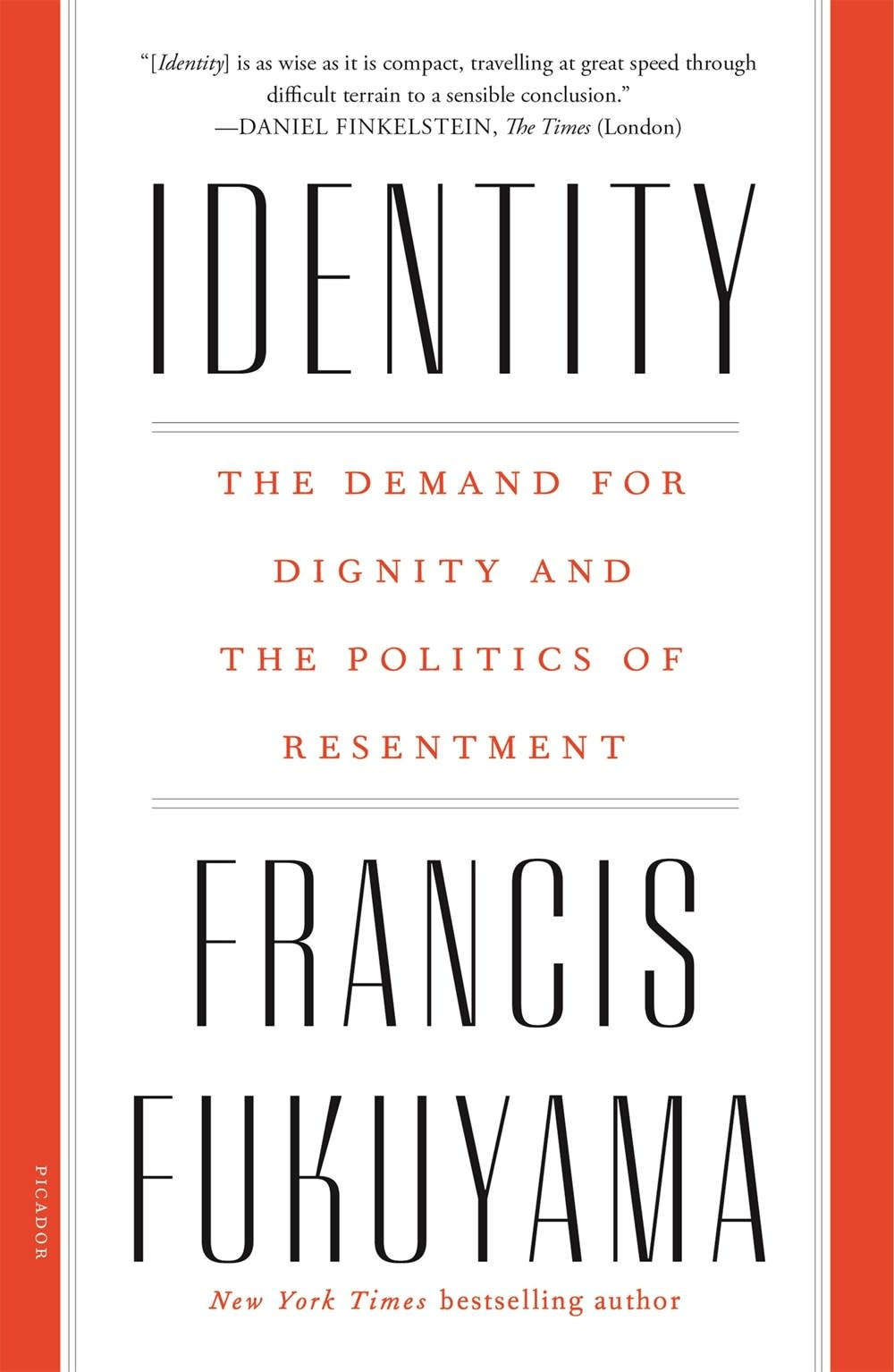 Picador Identity: The Demand for Dignity and the Politics of Resentment