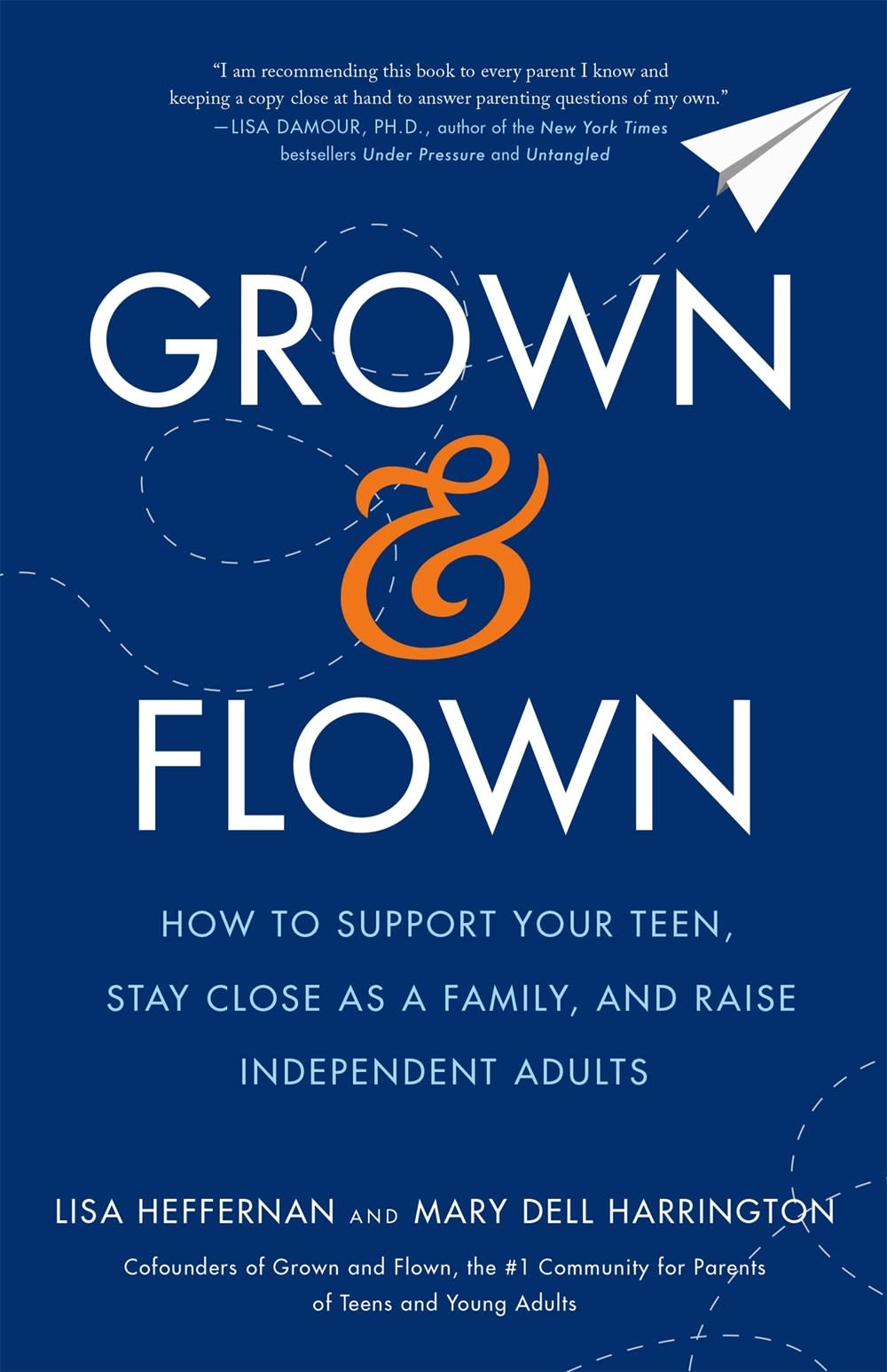 Flatiron Books Grown and Flown: How to Support... Raise Independent Adults