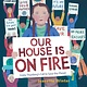 Beach Lane Books Our House Is on Fire: Greta Thunberg's Call to Save the Planet
