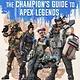 Silver Dolphin Books Apex Legends: Ultimate Champion's Guide