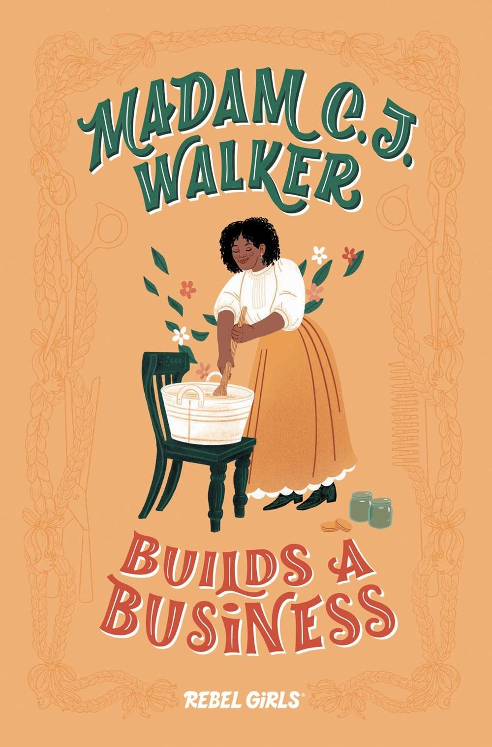 Timbuktu Labs Rebel Girls: Madam C.J. Walker Builds a Business