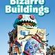 Ripley Publishing Bizarre Buildings (Ripley Readers, Lvl 3)
