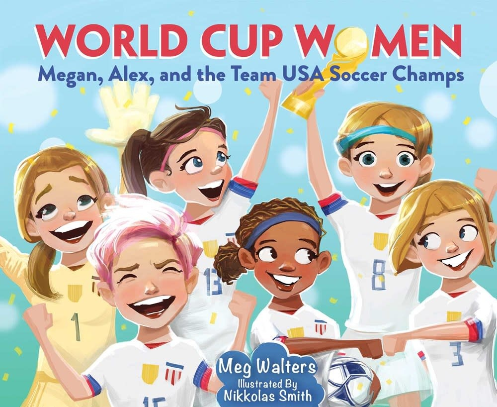 Sky Pony World Cup Women: Megan, Alex, and the Team USA Soccer Champions