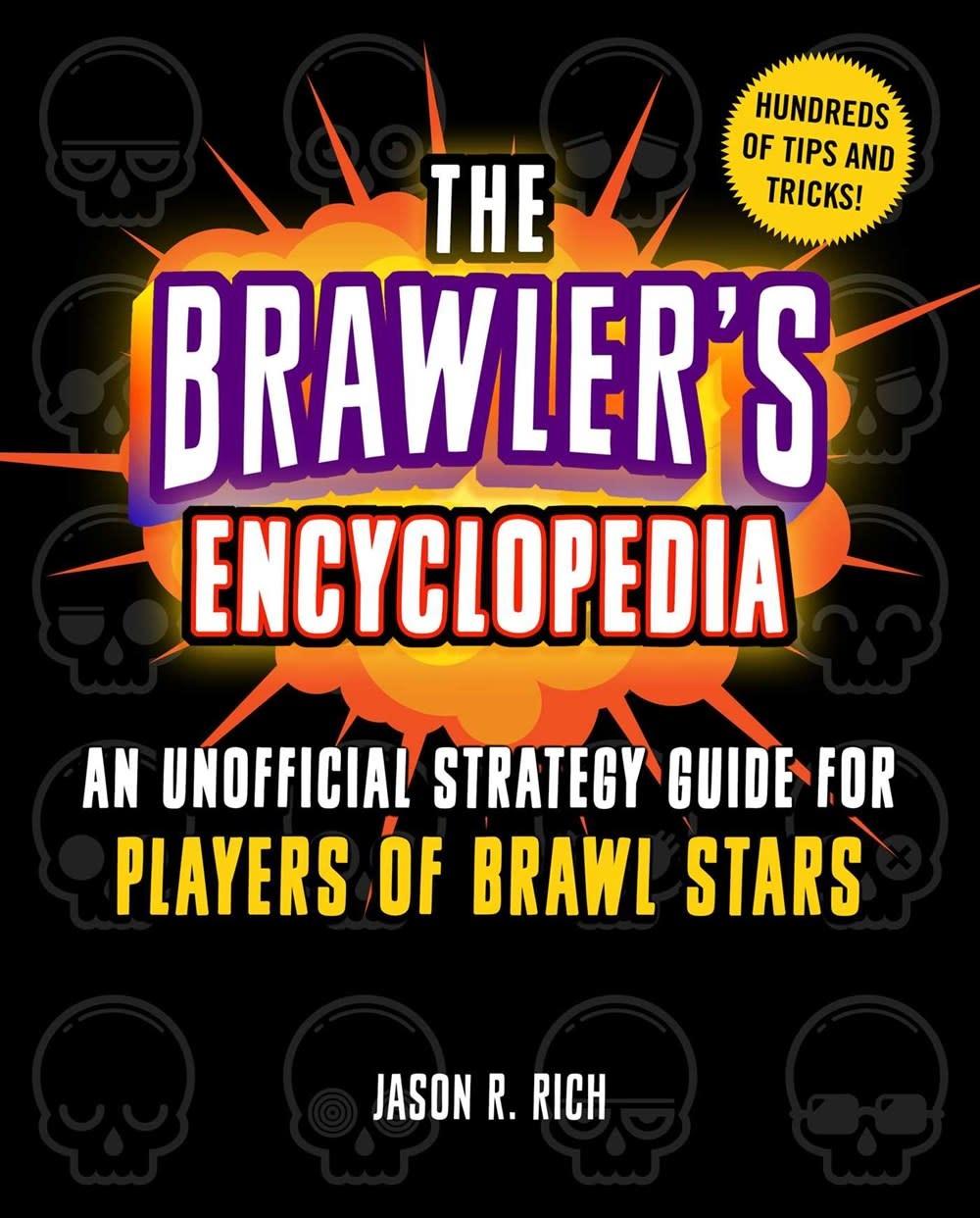 Sky Pony Brawl Stars: The Brawler's Encyclopedia (Unofficial Strategy Guide)