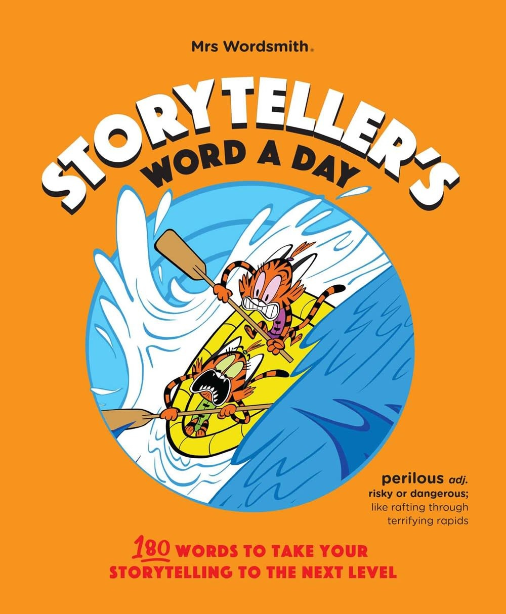 Mrs Wordsmith Inc. Storyteller's Word a Day: 180 Words... Storytelling to the Next Level