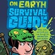 Viking Books for Young Readers Last Kids on Earth: Survival Guide