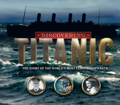 Carlton Kids Discovering Titanic: ...the World's Most Famous Shipwreck