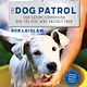 Pajama Press The Dog Patrol: Our Canine Companions and the Kids Who...