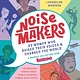 Knopf Books for Young Readers Noisemakers: 25 Women Who Raised Their Voices & Changed the World