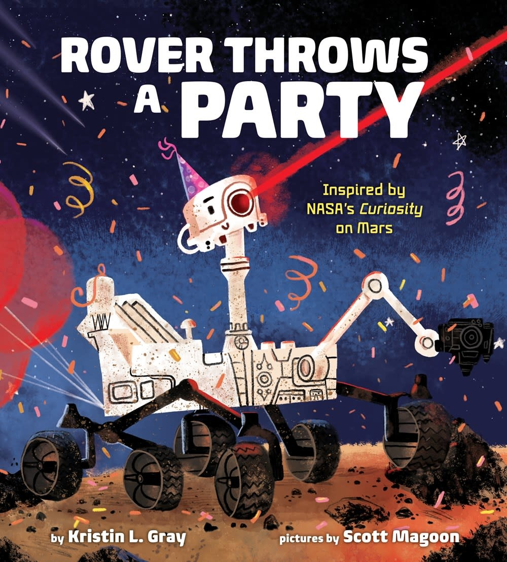 Knopf Books for Young Readers Rover Throws a Party: Inspired by NASA's Curiosity on Mars