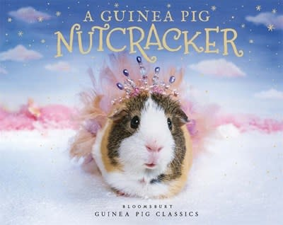 Bloomsbury Publishing A Guinea Pig Nutcracker