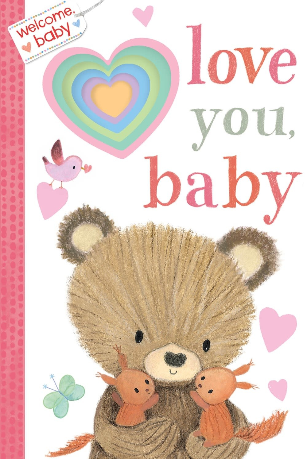 Doubleday Books for Young Readers Welcome, Baby: Love You, Baby
