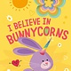 Random House Books for Young Readers I Believe in Bunnycorns