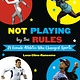 Knopf Books for Young Readers Not Playing by the Rules