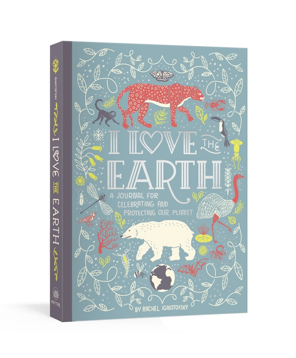 Clarkson Potter I Love the Earth: A Journal for Celebrating... Our Planet