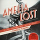 Yearling Amelia Lost: The Life and Disappearance of Amelia Earhart