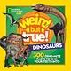 National Geographic Children's Books Weird But True! Dinosaurs