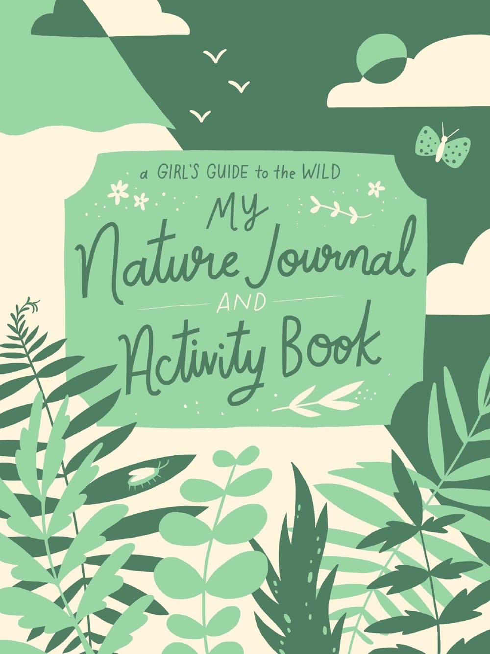 Little Bigfoot My Nature Journal and Activity Book: A Girl's Guide to the Wild
