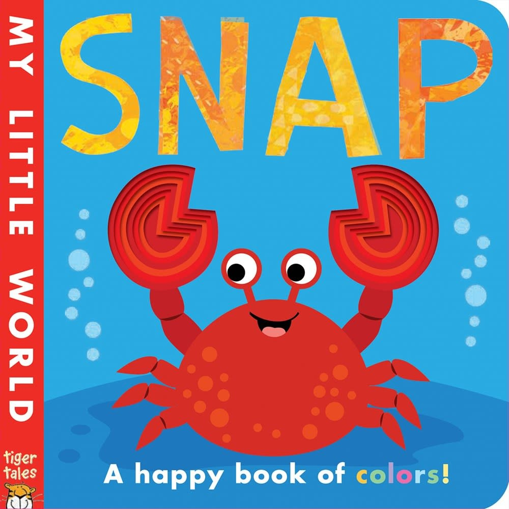 Tiger Tales. My Little World: Snap, a Happy Book of Colors