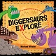 Random House Books for Young Readers Diggersaurs Explore